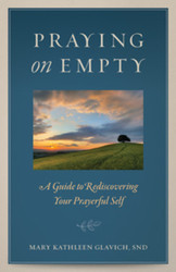 Praying on Empty: A Guide to Rediscovering your Prayerful Self