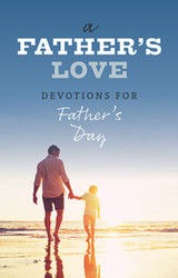 A Father's Love (Booklet): Devotions for Father's Day