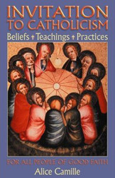 Invitation to Catholicism: Beliefs - Teachings - Practices