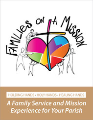 [Families on a Mission] Families on a Mission - Binder + Download (Binder + eResource): A Family Service and Mission Experience for Your Parish