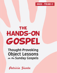 The Hands-On Gospel 2022 (eResource): Thought-Provoking Object Lessons on the Sunday Gospels