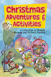 Christmas Adventures and Activities: A Collection of Stories, Rhymes and Picture Puzzles