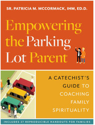 Empowering the Parking Lot Parent: A Catechist's Guide to Coaching Family Spirituality