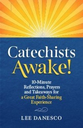 Catechists Awake! (Booklet): 10 Minute Reflections, Prayers and Takeaways for a Great Faith-Sharing Experience