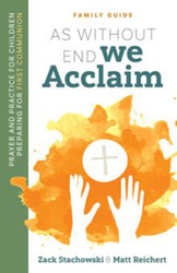 As Without End We Acclaim – Family Guide (Booklet): Prayer and Practice for Children Preparing for First Communion