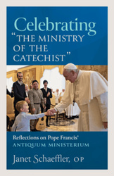 """Celebrating """"The Ministry Of The Catechist"""" (Booklet): Reflections on Pope Francis' Antiquum Ministerium"""