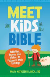 Meet the Kids in the Bible! (Booklet): Activities, Prayers and Virtues to Follow in their Footsteps