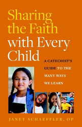 Sharing the Faith with Every Child (Booklet): A Catechist's Guide to the Many Ways We Learn