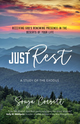 Just Rest: Receiving God's Renewing Presence in the Deserts of Your Life