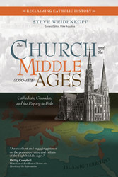 The Church and the Middle Ages (1000–1378): Cathedrals, Crusades, and the Papacy in Exile
