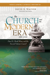 The Church and the Modern Era (1846–2005): Pius IX, World Wars, and the Second Vatican Council