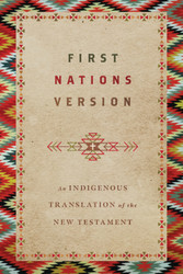First Nations Version - Paperback: An Indigenous Translation of the New Testament