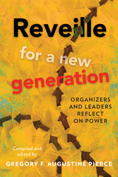 Reveille for a New Generation: Organizers and Leaders Reflect on Power