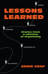 Lessons Learned: Stories from a Lifetime of Organizing