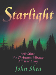 Starlight: Beholding the Christmas Miracle All Year Long - Paperback