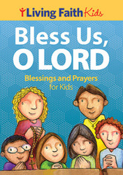 Bless Us O Lord (Booklet): Blessings & Prayers for Kids