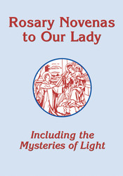 Rosary Novenas to Our Lady, Including the Mysteries of Light: Pocket Size