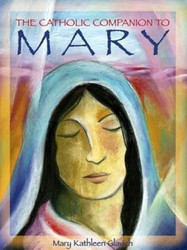 The Catholic Companion to Mary
