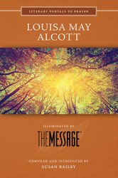 [Literary Portals to Prayer series] Louisa May Alcott: Illuminated by The Message
