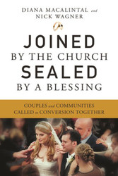 Joined by the Church, Sealed by a Blessing: Couples and Communities Called to Conversion Together