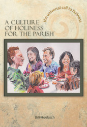 A Culture of Holiness for the Parish: A Guide for Pastoral Leaders