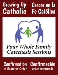 [Growing Up Catholic Sacramental Preparation] Confirmation in restored order Prep Sessions (eResource): Growing Up Catholic / Crecer en la Fe Catolica