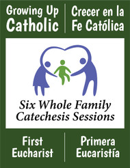 [Growing Up Catholic Sacramental Preparation] First Communion (Eucharist) Prep Sessions (eResource): Growing Up Catholic / Crecer en la Fe Catolica