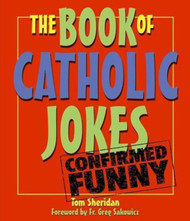 [Books of Catholic Jokes series] The Book of Catholic Jokes: Confirmed Funny