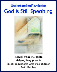 [Tidbits from the Table] God is Still Speaking! (eResource): A Handout for Busy Parents