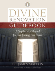 [Divine Renovation Collection] Divine Renovation Guidebook: A Step-By-Step Manual for Transforming Your Parish