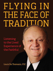 Flying in the Face of Tradition: Listening to the Lived Experience of the Faithful
