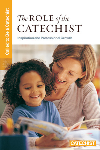 [Called to Be a Catechist series] The Role of the Catechist (Booklet): Inspiration and Professional Growth