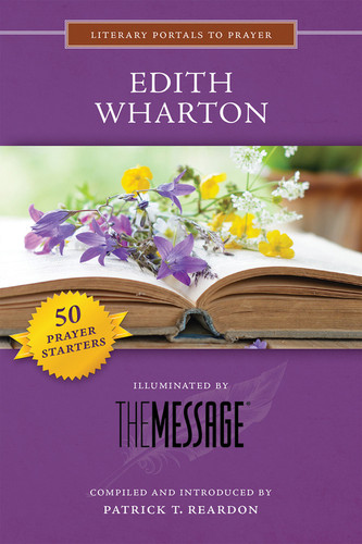 [Literary Portals to Prayer series] Edith Wharton: Illuminated by The Message