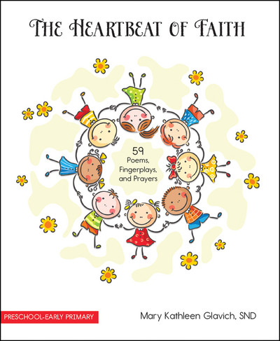 The Heartbeat of Faith: 59 Poems, Fingerplays, and Prayers