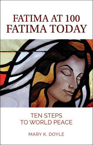 Fatima at 100, Fatima Today (Booklet): 10 Steps to World Peace
