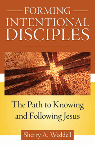[Forming Intentional Disciples series] Forming Intentional Disciples: The Path to Knowing and Following Jesus