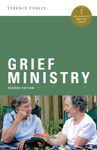 Grief Ministry: Revised Edition
