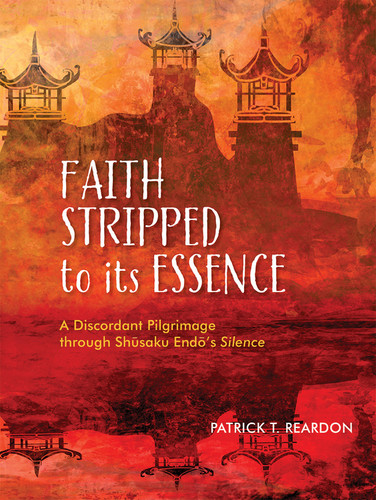 Faith Stripped to Its Essence: A Discordant Pilgrimage through Shusaku Endo's Silence - A Reading Guide