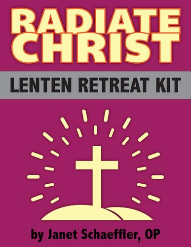 [Lenten eResources] Radiate Christ (eResource): Lenten Retreat Kit