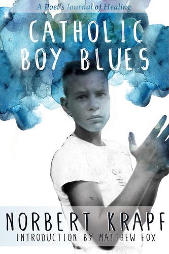 Catholic Boy Blues: A Poet's Journal of Healing