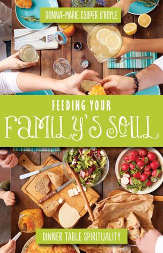 Feeding Your Family's Soul: Dinner Table Spirituality