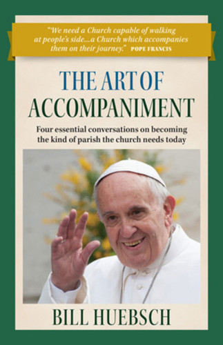 The Art of Accompaniment (Booklet): Four Essential Conversations on Becoming the Kind of Parish the Church Needs Today