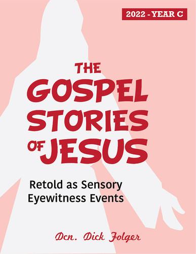 [The Gospel Stories of Jesus] The Gospel Stories of Jesus (eResource): Sunday Gospel Reflections for Year C