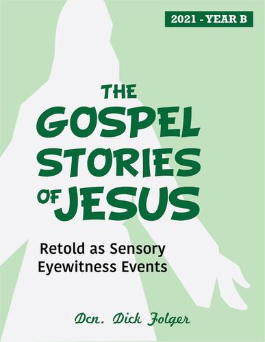 [The Gospel Stories of Jesus] The Gospel Stories of Jesus (eResource): Sunday Gospel Reflections for Year B