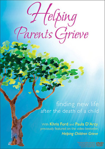 Helping Parents Grieve (DVD): Finding New Life after the Death of a Child