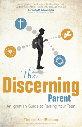 The Discerning Parent: An Ignatian Guide to Raising Your Teen