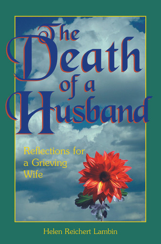 The Death of a Husband: Reflections for a Grieving Wife