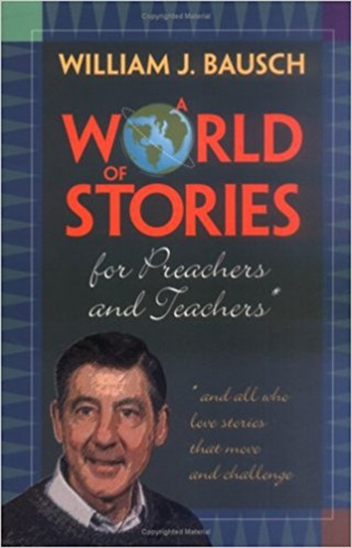 A World of Stories for Preachers & Teachers: *and all who love love stories that move and challenge