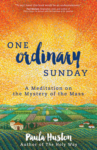One Ordinary Sunday: A Meditation on the Mystery of the Mass