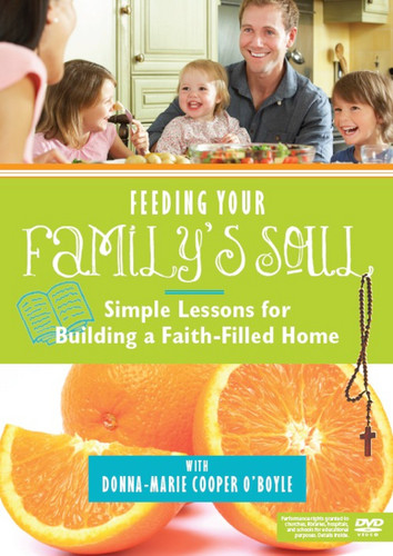 Feeding Your Family's Soul (DVD): Simple Lessons for Building a Faith-Filled Home